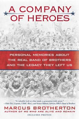 Personal Memories about the Real Band of Brothers and the Legacy They Left Us