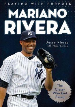 Playing With Purpose: Mariano Rivera