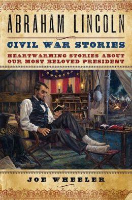 Abraham Lincoln: Civil War Stories