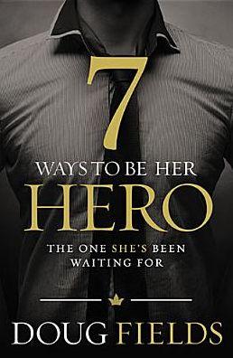 7 Ways To Be Her Hero